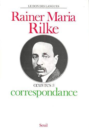 Oeuvres, tome 3 : Correspondance par Rainer Maria Rilke