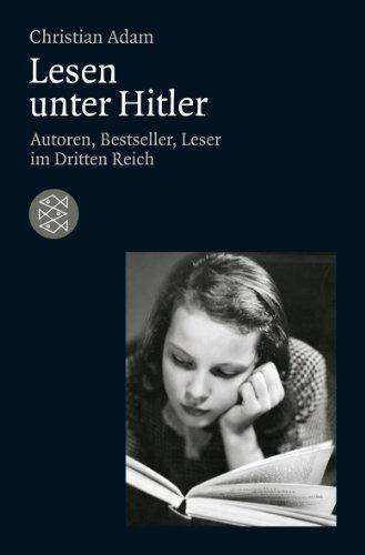 Buchseite und Rezensionen zu 'Lesen unter Hitler: Autoren, Bestseller, Leser im Dritten Reich' von Christian Adam