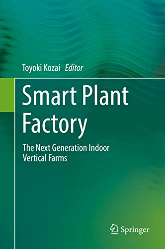 Smart Plant Factory: The Next Generation Indoor Vertical Farms (English Edition)