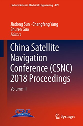 China Satellite Navigation Conference (CSNC) 2018 Proceedings: Volume III (Lecture Notes in Electrical Engineering Book 499) (English Edition) -