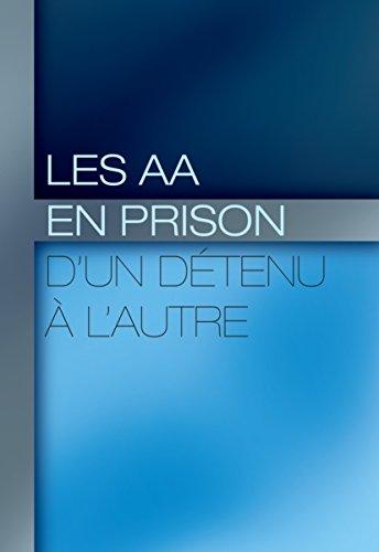 Les AA En Prison : Dun Dtenu  L'autre