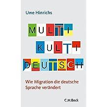 Multi Kulti Deutsch: Wie Migration die deutsche Sprache verändert