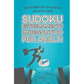 Sudoku Estremamente Impegnativo Per Adulti | 242 Rompicapi Di Logica Da Risolvere