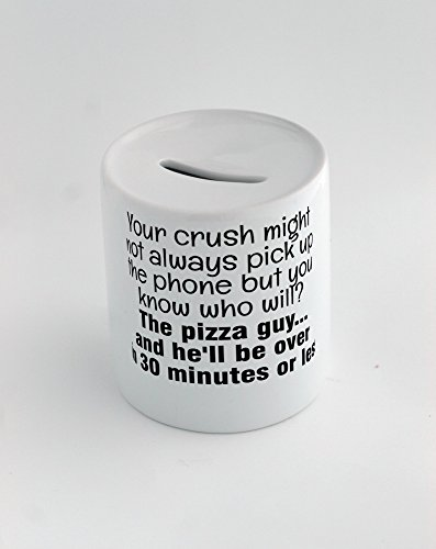 money-box-with-your-crush-might-not-always-pick-up-the-phone-but-you-know-who-will-the-pizza-guyand-