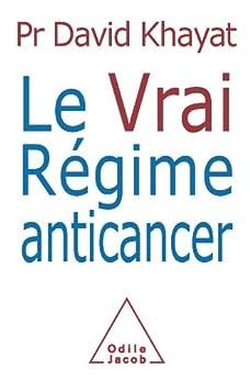 Vrai régime anticancer (Le) par [Khayat, David]