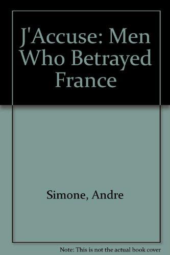 J'Accuse: Men Who Betrayed France