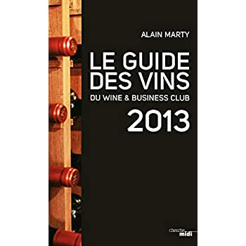 Le guide des vins du Wine & Business Club 2013