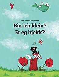 Bin ich klein? Er eg hjokk?: Deutsch-Norn: Zweisprachiges Bilderbuch zum Vorlesen für Kinder ab 3-6 Jahren (German and Nynorn/Norn Edition)