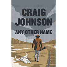 Any Other Name: A Longmire Mystery (Walt Longmire Mystery) by Professor of Mathematics Marywood University Scranton Pennsylvania Craig Johnson (2014-06-04)