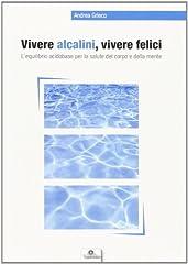 Idea Regalo - Vivere alcalini, vivere felici. L'equilibrio acidobase per la salute del corpo e della mente
