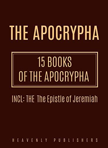 The Apocrypha: 15 Books of The Apocrypha (English Edition)