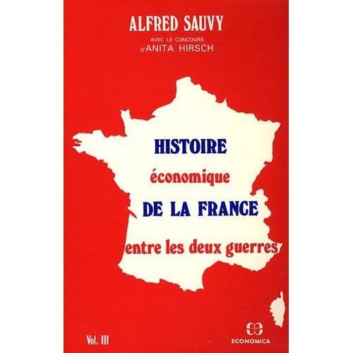 Histoire économique de la France entre les deux guerres volume 3