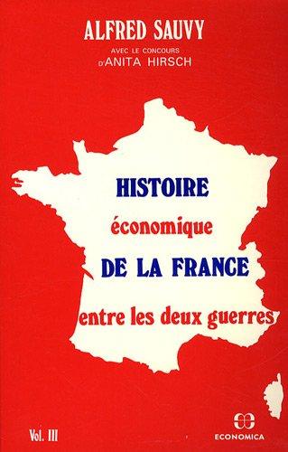 Histoire conomique de la France entre les deux guerres volume 3