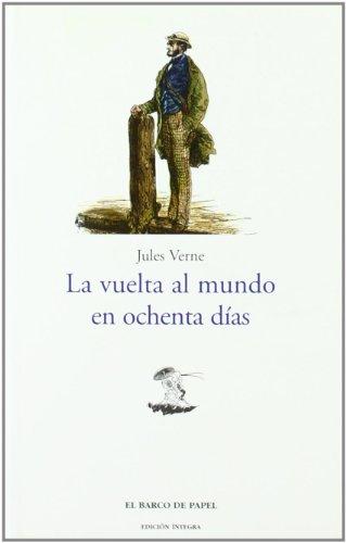 "La vuelta al Mundo en 80 días (Clásicos Juveniles ""Barco de Papel"")"