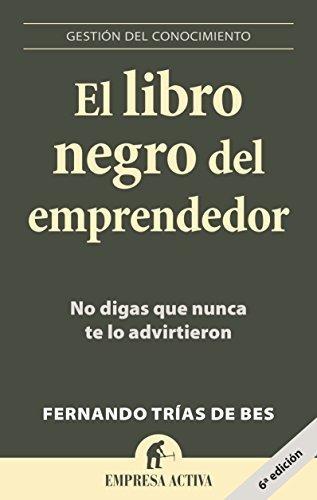 El libro negro del emprendedor (Spanish Edition) (Gestion del Conocimiento) by Fernando Trias de Bes (2015-12-15)