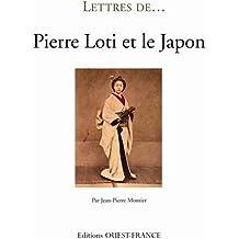 Pierre Loti et le Japon (Lettres de...)