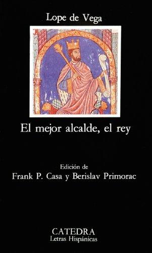 El mejor alcalde, el rey (Letras Hispánicas) por Lope de Vega