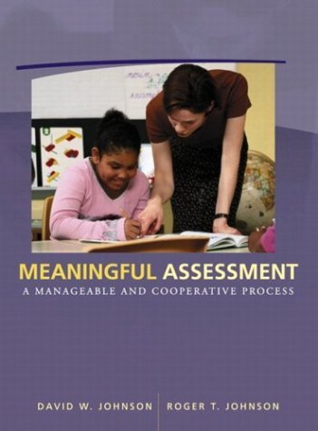 Meaningful Assessment: A Manageable and Cooperative Process by David H. Johnson (2001-08-12)