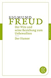 Der Witz und seine Beziehung zum Unbewußten / Der Humor (Fischer Klassik)