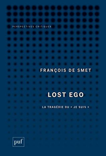 Lost Ego: La tragdie du  je suis