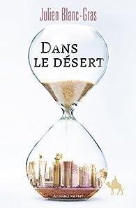 Dans le désert par Julien Blanc-Gras