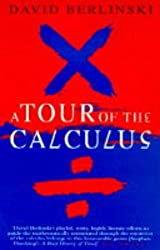 A Tour of the Calculus by David Berlinski (1997-03-31)