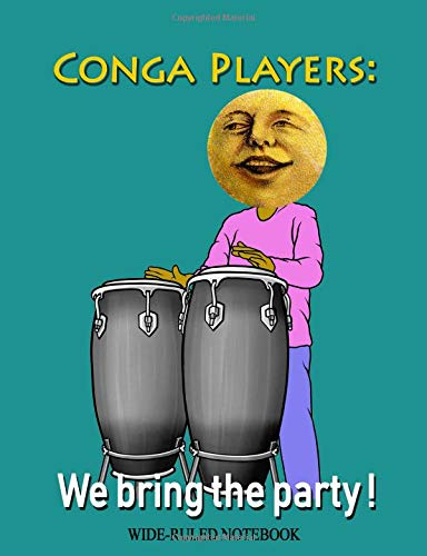 Conga Players: We Bring the Party!: Wide-Ruled Notebook (InstruMentals Notebooks, Band 170)