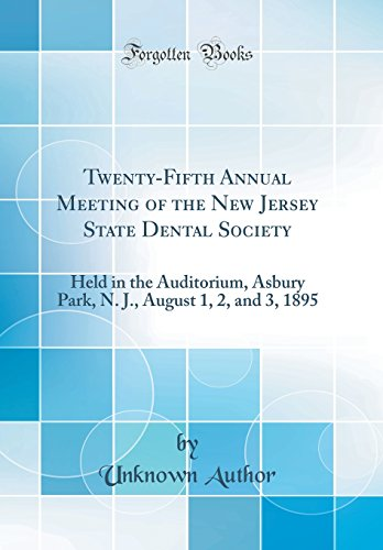 State Park In New Jersey (Twenty-Fifth Annual Meeting of the New Jersey State Dental Society: Held in the Auditorium, Asbury Park, N. J., August 1, 2, and 3, 1895 (Classic Reprint))