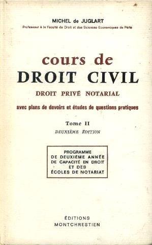 Cours de droit civil, droit privé notarial avec plans de devoirs et études de questions pratiques tome 2, programme de 2ème année de capacité en droit et des écoles de notariat