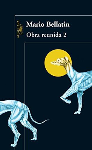 Obra Reunida. Bellatin - 2 / Mario Bellatin. Collected Works, Book 2