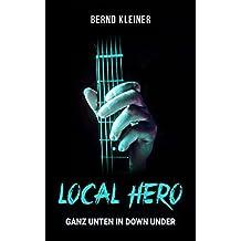 LOCAL HERO - GANZ UNTEN IN DOWN UNDER: Rock'n Crime