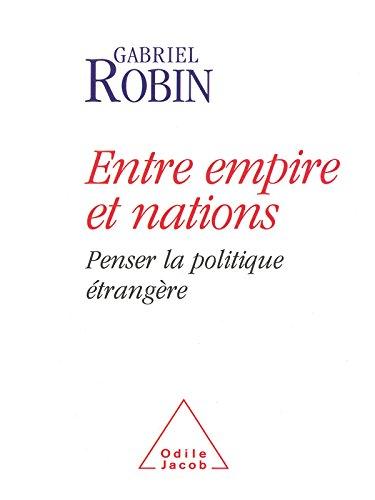 Téléchargement Entre empire et nations: Penser la politique étrangère pdf
