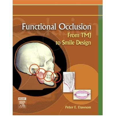 [(Functional Occlusion: From TMJ to Smile Design)] [Author: Peter E. Dawson] published on (September, 2006)