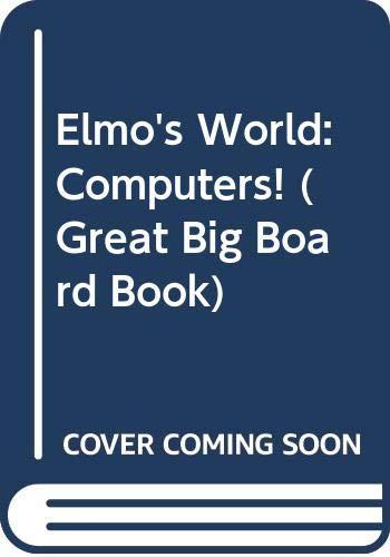 Elmo's World: Computers! (Great Big Board Book)
