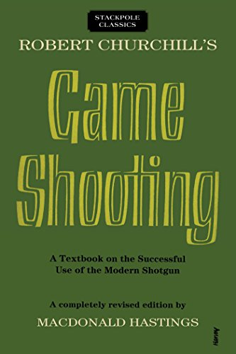 Robert Churchill's Game Shooting: A Textbook on the Successful Use of the Modern Shotgun (Stackpole Classics) (English Edition) por MacDonald Hastings