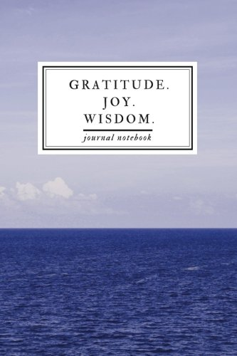 Gratitude. Joy. Wisdom. Journal Notebook: Three Life Changing Words For Insight & Self-Exploration - Professional [Binding]. thumbnail