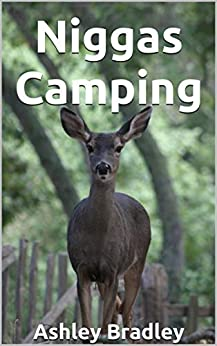 Niggas Camping por Ashley Bradley Gratis