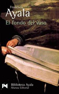 El fondo del vaso (El Libro De Bolsillo - Bibliotecas De Autor - Biblioteca Ayala)