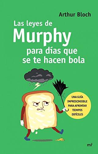 Las leyes de Murphy para días que se te hacen bola (Spanish Edition) (De Ley Murphy)
