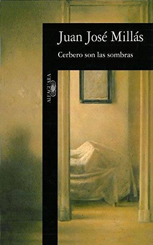 Cerbero son las sombras por Juan José Millás