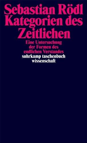Kategorien des Zeitlichen: Eine Untersuchung der Formen des endlichen Verstandes (suhrkamp taschenbuch wissenschaft)