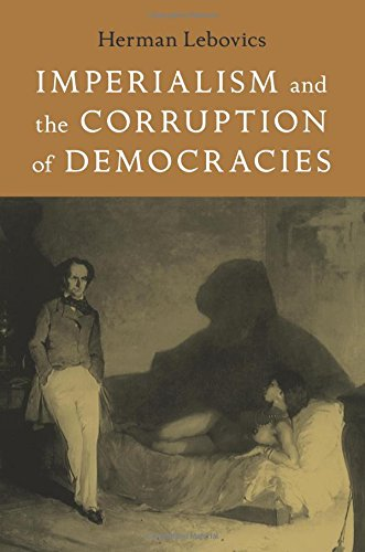 Imperialism and the Corruption of Democracies (Radical Perspectives)