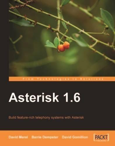 Asterisk 1.6 by Dempster, Barrie, Gomillion, David, Merel, David (2009) Paperback