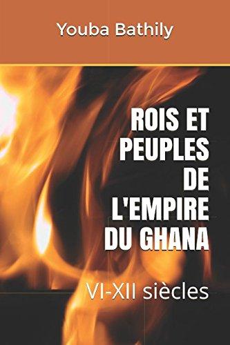 ROIS ET PEUPLES DE L'EMPIRE DU GHANA: VI-XII siècles