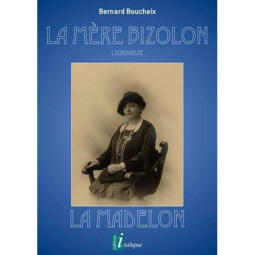 La mère Bizolon : Lyonnaise, La Madelon