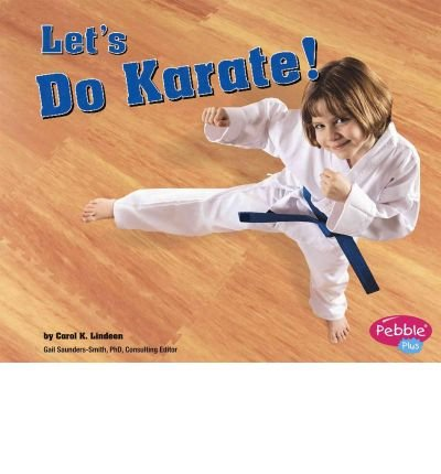 [( Let's Do Karate! )] [by: Carol K Lindeen] [Sep-2006]