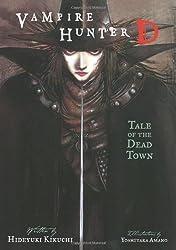 Vampire Hunter D Volume 4: Tale of the Dead Town: Tale of the Dead Town v. 4 by Hideyuki Kikuchi (2009) Paperback