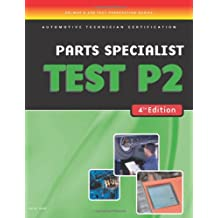 ASE Test Preparation- Parts Specialist Test P2 (ASE Test Prep: Parts Specialist Test P2): P2 Parts Specialist