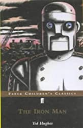 The Iron Man: A Story in Five Nights (FF Childrens Classics) by Ted Hughes (2001-04-09)
