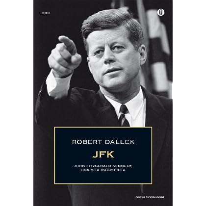 Jfk: John Fitzgerald Kennedy, Una Vita Incompiuta